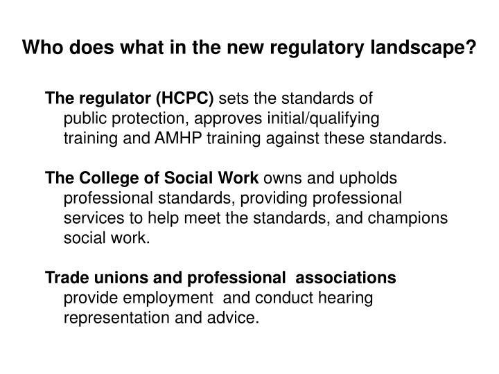 Who does what in the new regulatory landscape?