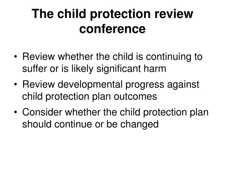 The child protection review conference