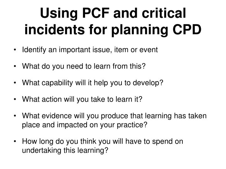 Using PCF and critical incidents for planning CPD