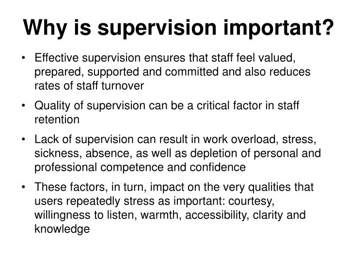 Why is supervision important?