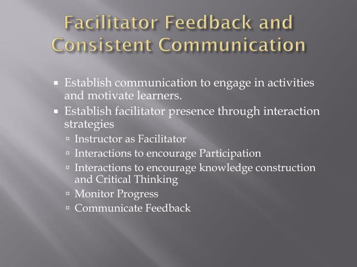 Facilitator Feedback and Consistent Communication