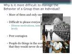 why is it more difficult to manage the behavior of a group than an individual