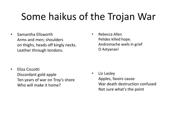 an essay on the trojan war Trojan war, in greek legend, famous war waged by the greeks against the city of troy the tradition is believed to reflect a real war between the greeks of the late mycenaean period and the inhabitants of the troad, or troas, in anatolia, part of present-day turkey.