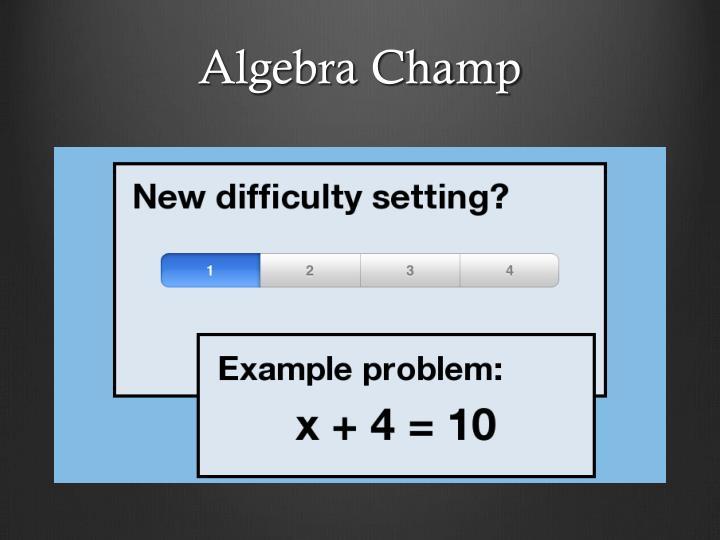 Algebra Champ