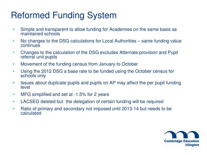 Reformed funding system