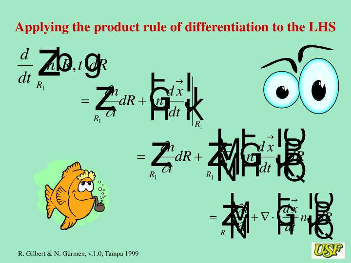 Applying the product rule of differentiation to the LHS