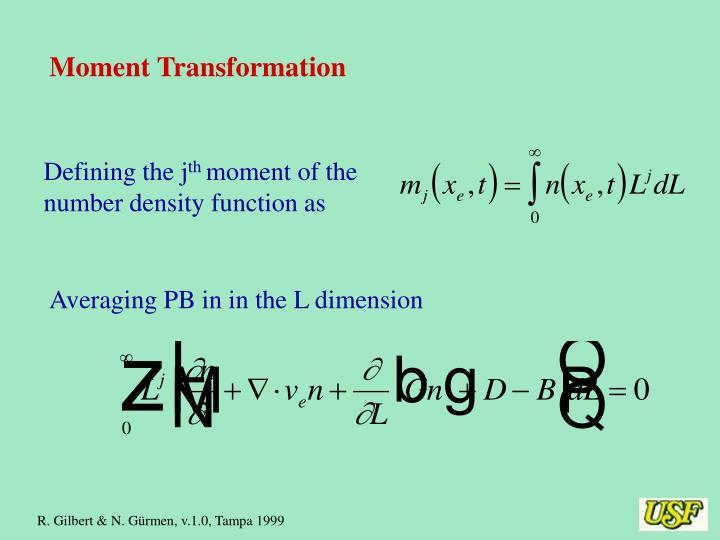 Moment Transformation