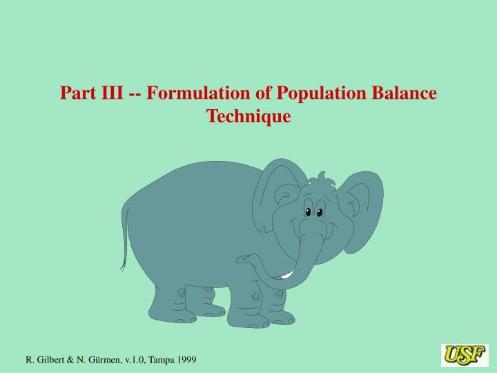 Part III -- Formulation of Population Balance Technique
