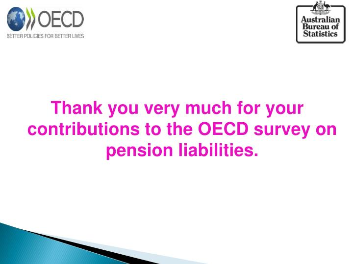 Thank you very much for your contributions to the OECD survey on pension liabilities.