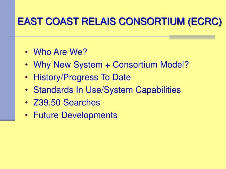 east coast relais consortium ecrc n.
