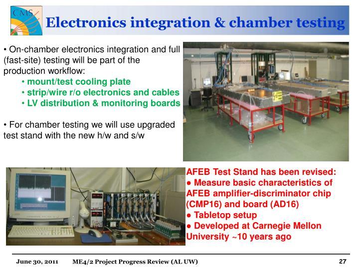 Electronics integration & chamber testing