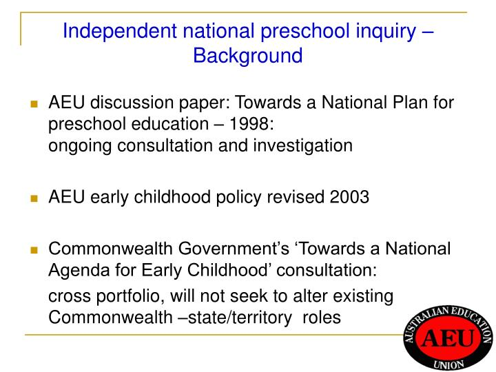 Independent national preschool inquiry background