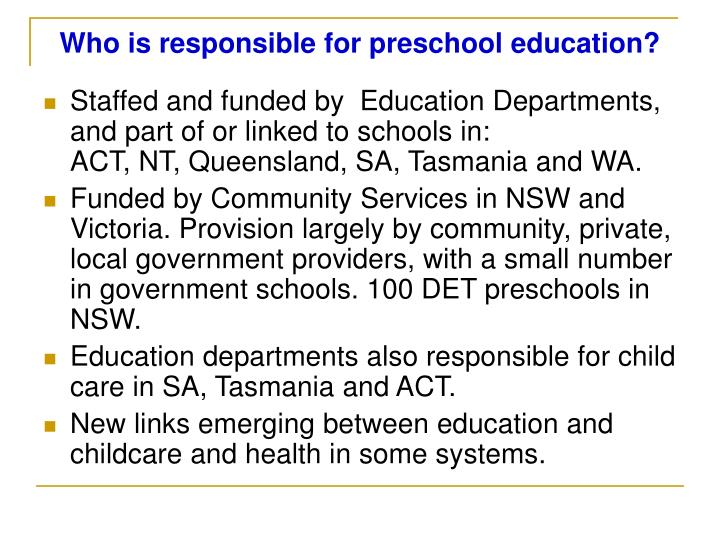 Who is responsible for preschool education?