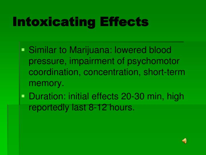 Intoxicating Effects