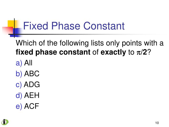 Fixed Phase Constant
