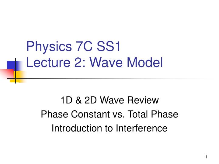 Physics 7c ss1 lecture 2 wave model