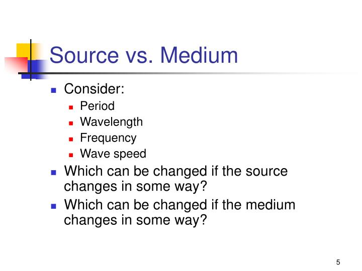 Source vs. Medium