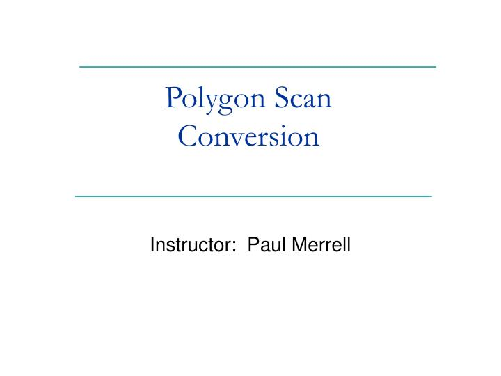 polygon scan conversion n.