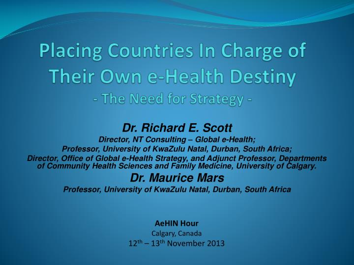 Placing countries in charge of their own e health destiny the need for strategy