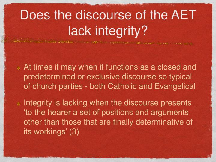 Does the discourse of the AET lack integrity?