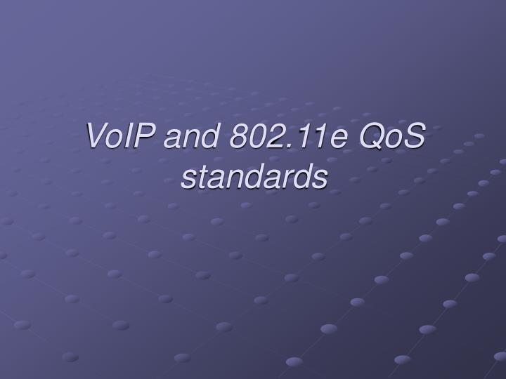 VoIP and 802.11e QoS standards