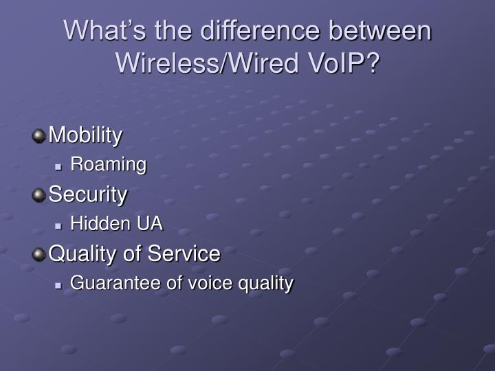 What's the difference between Wireless/Wired VoIP?