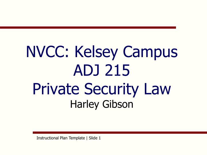 Nvcc kelsey campus adj 215 private security law harley gibson