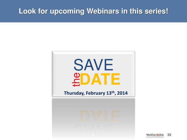 Look for upcoming Webinars in this series!