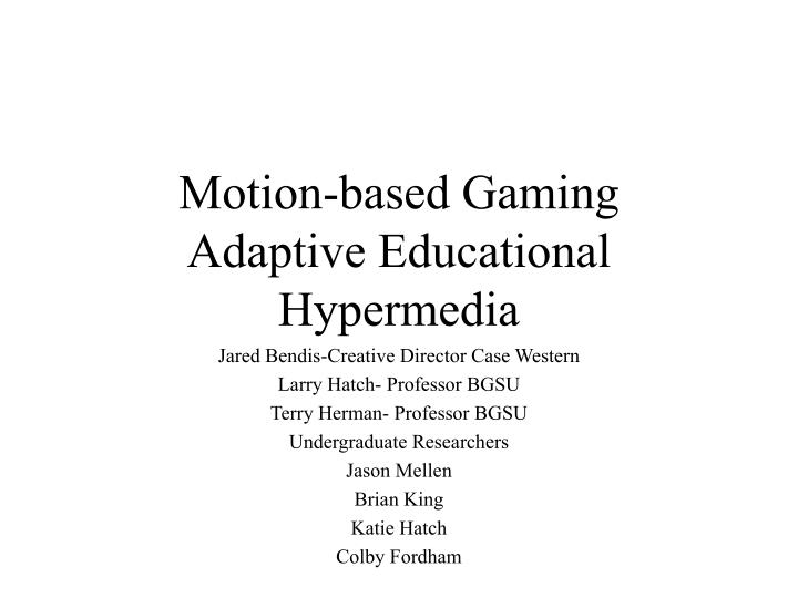 motion based gaming adaptive educational hypermedia