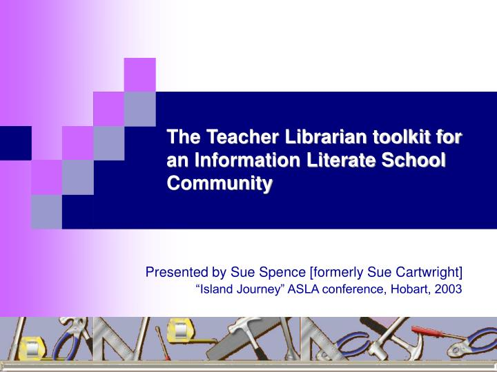 The teacher librarian toolkit for an information literate school community