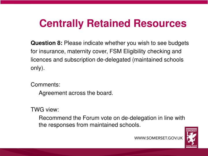 Centrally Retained Resources