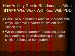 how anxiety due to randomness affect staff who work with kids with pdd