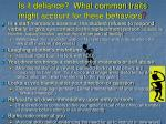 is it defiance what common traits might account for these behaviors