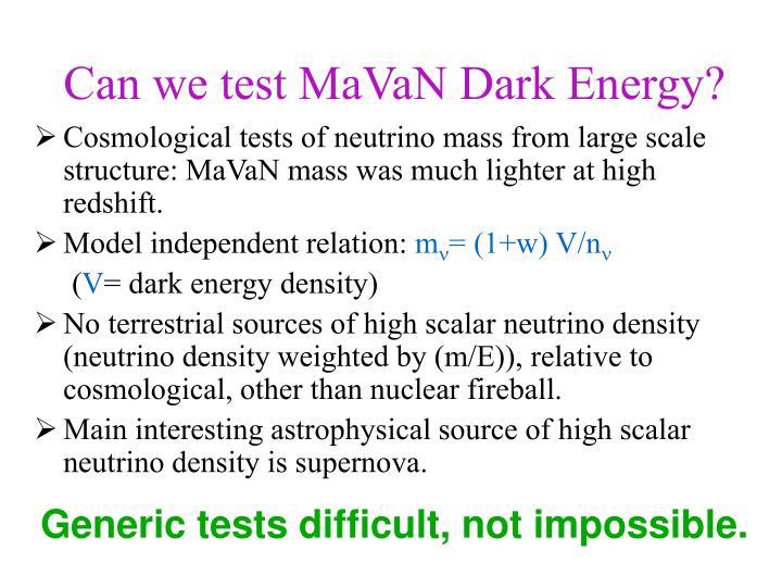 Can we test MaVaN Dark Energy?