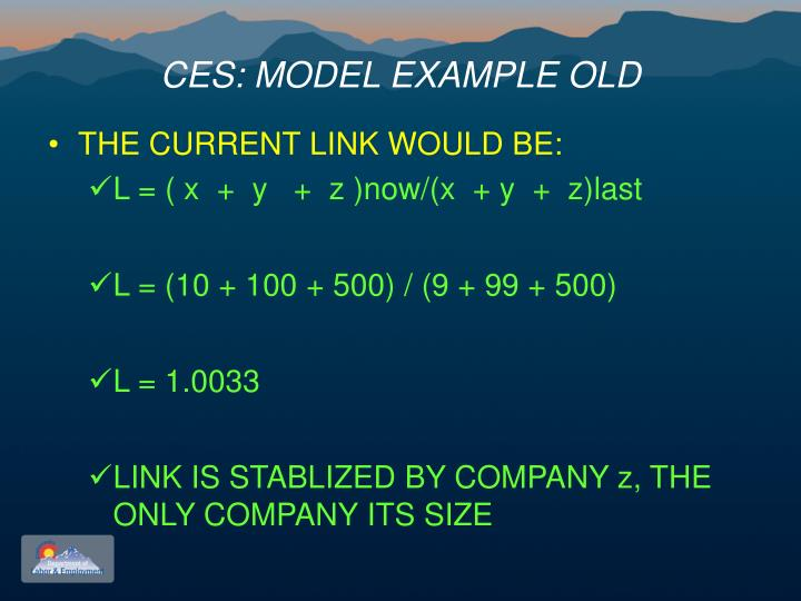 CES: MODEL EXAMPLE OLD