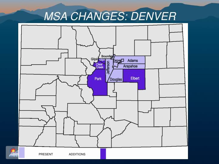 MSA CHANGES: DENVER