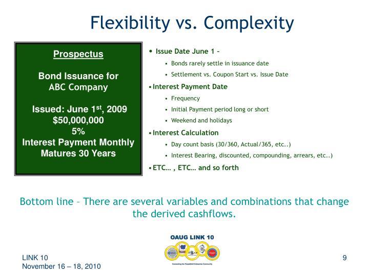 Flexibility vs. Complexity