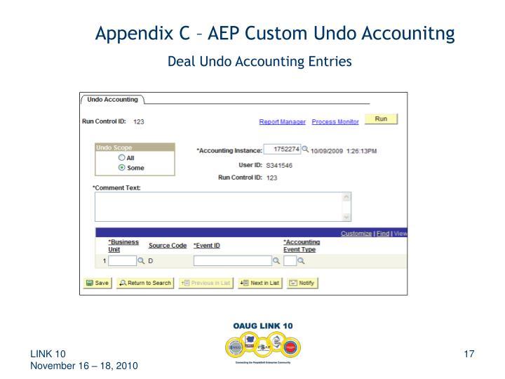 Appendix C – AEP Custom Undo Accounitng