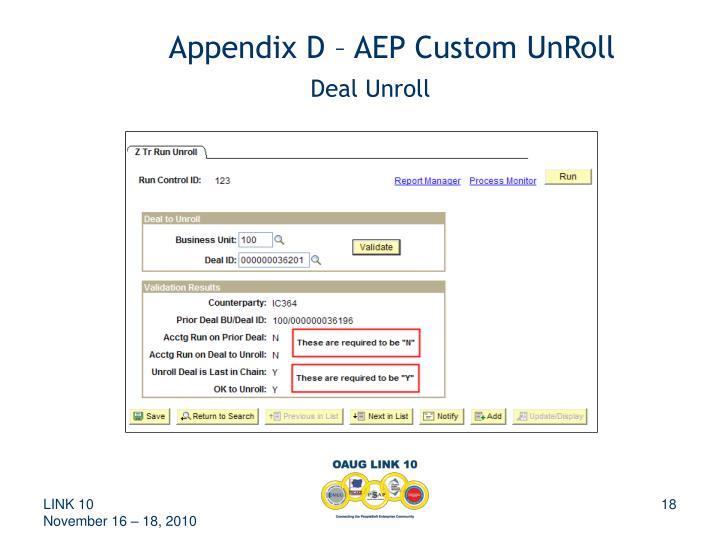 Appendix D – AEP Custom UnRoll