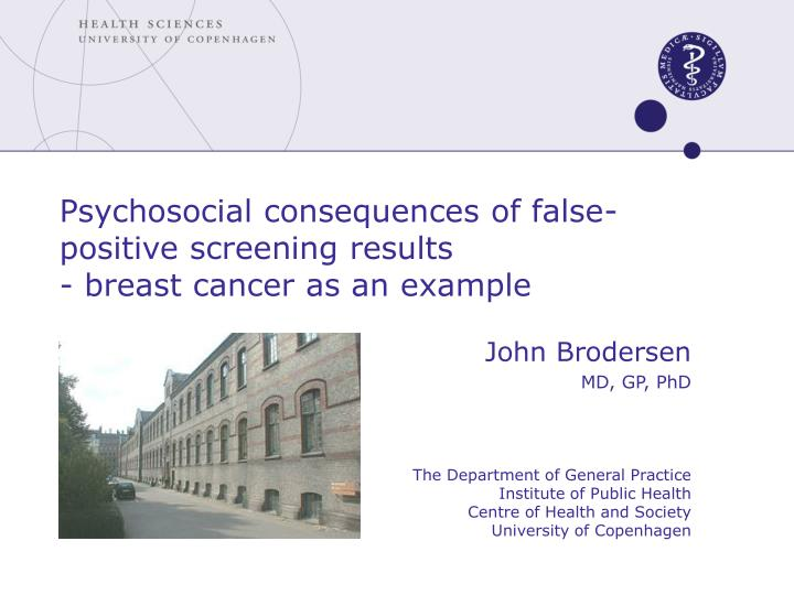 Psychosocial consequences of false positive screening results breast cancer as an example