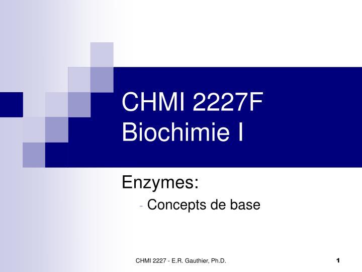 chmi 2227f biochimie i n.