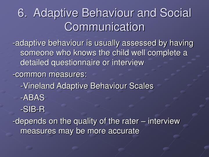 6.  Adaptive Behaviour and Social Communication