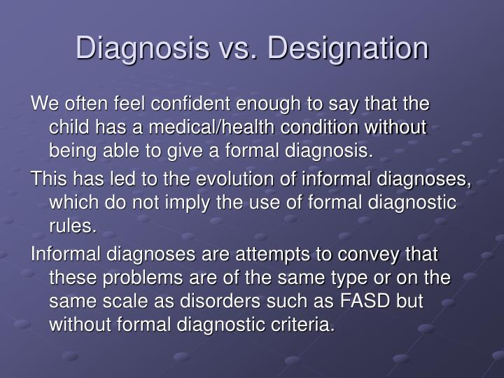 Diagnosis vs. Designation