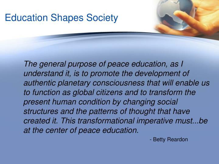 Education Shapes Society