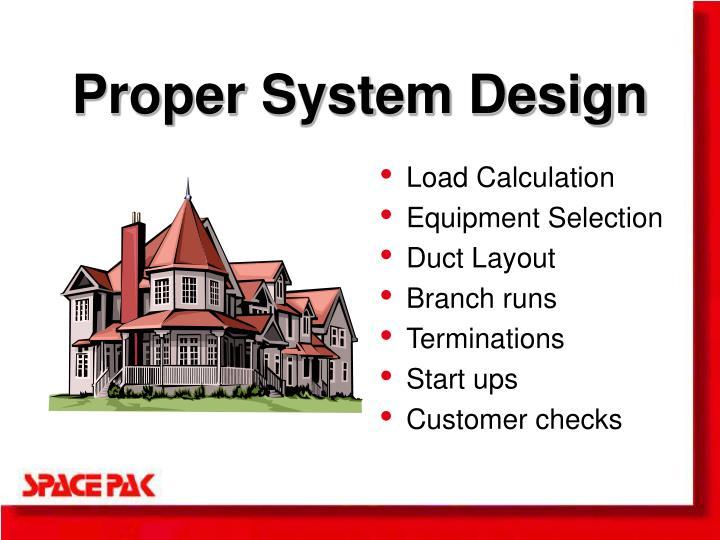 Proper system design