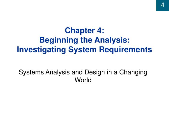Chapter 4 beginning the analysis investigating system requirements