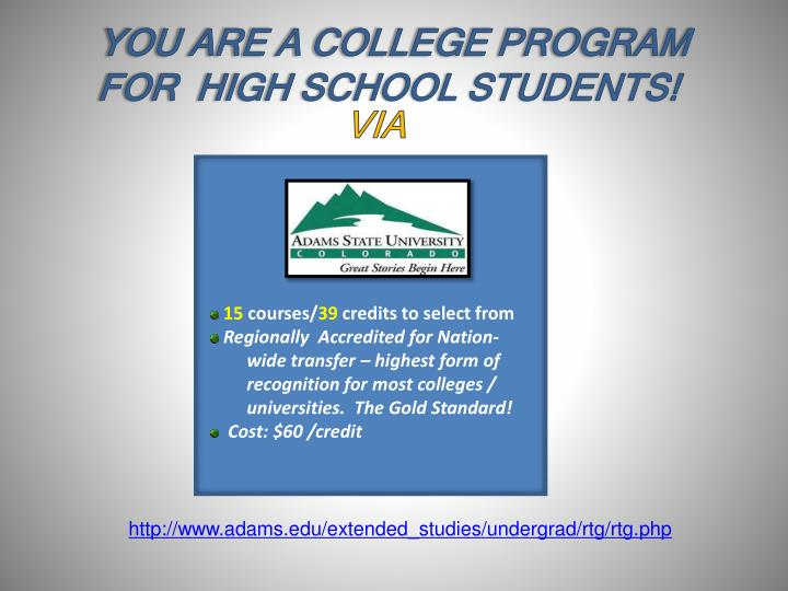 YOU ARE A COLLEGE PROGRAM