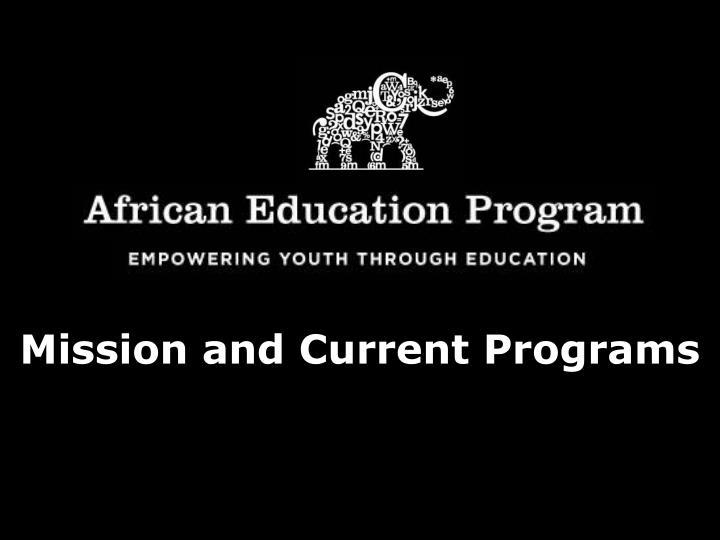 Mission and current programs