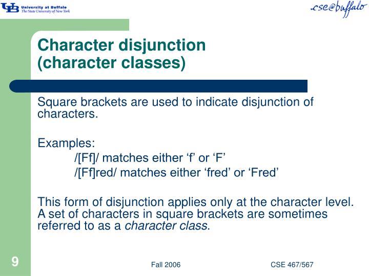 Character disjunction