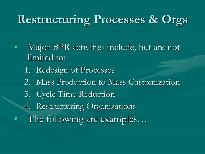 Restructuring Processes & Orgs